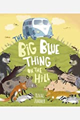 The Big Blue Thing on the Hill by Yuval Zommer (1-Apr-2014) Paperback