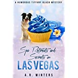 Spa Retreats and Secrets in Las Vegas: A Humorous Tiffany Black Mystery (Tiffany Black Mysteries Book 15)