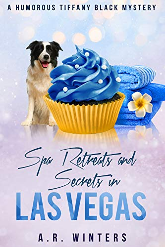 Spa Retreats and Secrets in Las Vegas: A Humorous Tiffany Black Mystery by [Winters, A.R.]