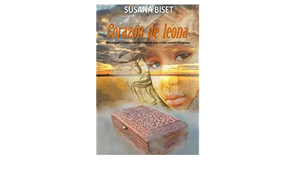 Amazon.com: Corazón de Leona: Aventura y romance juvenil en una tribu comechingona (Spanish Edition) eBook: Susana Biset: Kindle Store
