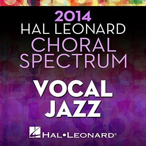 2014 Hal Leonard Choral Spectrum Vocal Jazz (Choral Leonard Music Hal)