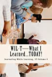 WIL-T—What I Learned...TODAY!: Journaling While Learning, ST-Volume 4 (WIL–T™—The Student Series)