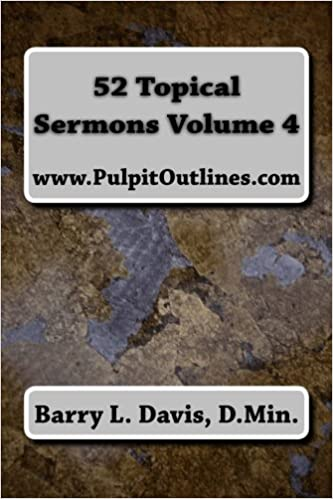 52 Topical Sermons Volume 4: Barry L  Davis: 9781494818890