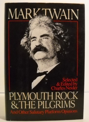 Plymouth Rock and the Pilgrims and Other Salutary Platform Opinions by Mark Twain - Plymouth Mall Stores