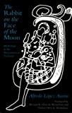 The Rabbit on the Face of the Moon: Mythology in the Mesoamerican Tradition