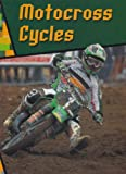 Motocross Cycles, A. R. Schaefer, 0736809309