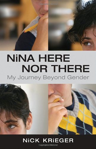 Nina Here Nor There: My Journey Beyond Gender