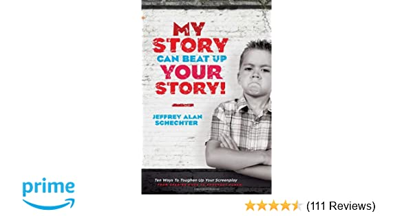 My Story Can Beat Up Your Story: Ten Ways to Toughen Up Your