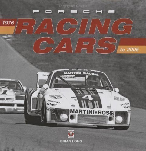Porsche Racing Cars: 1976 to 2005: 1976 on by Brian Long published by Veloce Publishing Ltd (2008)
