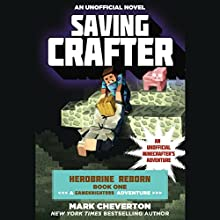 Saving Crafter: Herobrine Reborn, Book 1 Audiobook by Mark Cheverton Narrated by Jef Holbrook