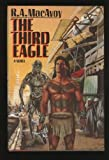 The Third Eagle, R. A. MacAvoy, 0385249195