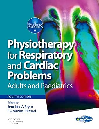physiotherapy for respiratory and cardiac problems 4th edition pdf free