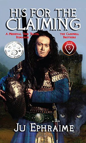 (His For The Claiming:  A Medieval Time Travel Romance (Campbell Brothers Book 3))