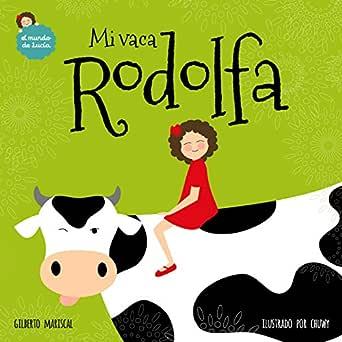 Mi vaca Rodolfa: Un libro ilustrado para niños sobre