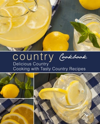 Download Country Cookbook: Delicious Country Cooking with Tasty Country Recipes pdf