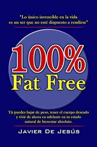 100 fat free puedes bajar de peso y tener el cuerpo deseado 100 fat free puedes bajar de peso y tener el cuerpo deseado spanish fandeluxe Image collections