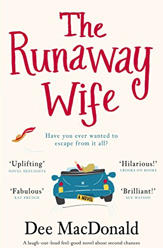 The Runaway Wife: A laugh out loud feel good novel about second chances by [MacDonald, Dee]