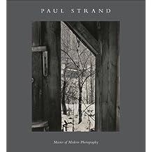 Paul Strand: Master of Modern Photography (Philadelphia Museum of Art)