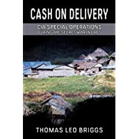 Cash on Delivery: CIA Special Operations During the Secret War in Laos