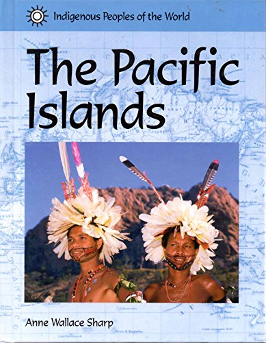 Indigenous Peoples of the World - The Pacific Islands