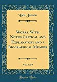 Works: With Notes Critical and Explanatory and a Biographical Memoir, Vol. 2 of 9 (Classic Reprint)