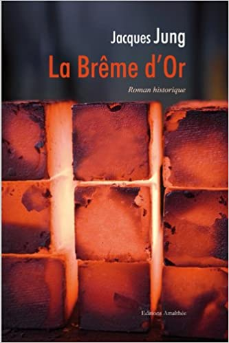 Amazon Fr La Breme D Or Jacques Jung Livres