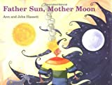 Father Sun, Mother Moon, John Hassett and Ann Hassett, 0395975654