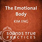 The Emotional Body | Kim Eng