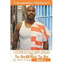 Gangsta: To Be or Not To Be (Traumatic Memoirs, Book 1)