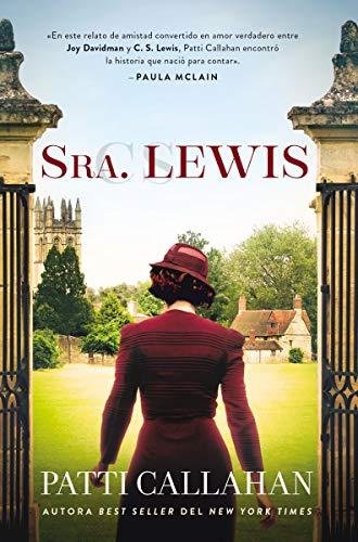 Sra. Lewis: La improbable historia de amor entre Joy Davidman y C. S. Lewis (Spanish Edition)
