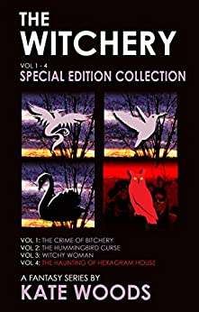 The Witchery Series Collection Volumes 1 - 4: A Fantasy Series by [Woods, Kate]