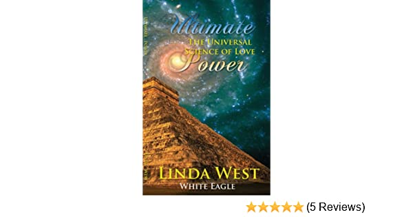 693e749b621d Ultimate Power  The Universal Science of Love - Kindle edition by Linda  West. Religion   Spirituality Kindle eBooks   Amazon.com.