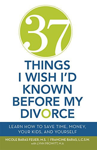Amazon 37 things i wish id known before my divorce learn how 37 things i wish id known before my divorce learn how to save solutioingenieria Images