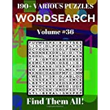 Wordsearch 190+ Various Puzzles Volume 36: Find Them All!