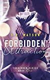Forbidden Attraction (Forbidden Trilogy) (Forbidden Series Book 1)