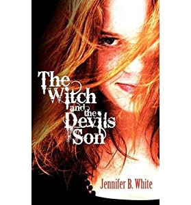 [ The Witch and the Devil's Son ] By White, Jennifer B ( Author ) [ 2011 [ Paperback ]