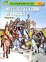 Les enquêteurs du Net : Mystères à la cour de Louis XIV par Barbeau