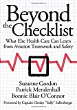 img - for Beyond the Checklist: What Else Health Care Can Learn from Aviation Teamwork and Safety (The Culture and Politics of Health Care Work) book / textbook / text book