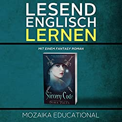Englisch Lernen: Mit einem Fantasy Roman [Learn English for German Speakers - Fantasy Novel Edition]