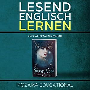 Englisch Lernen: Mit einem Fantasy Roman [Learn English for German Speakers - Fantasy Novel Edition] Audiobook
