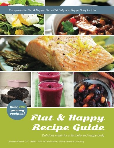 Even & Happy Recipe Guide: Delicious recipes for a flat belly and happy body