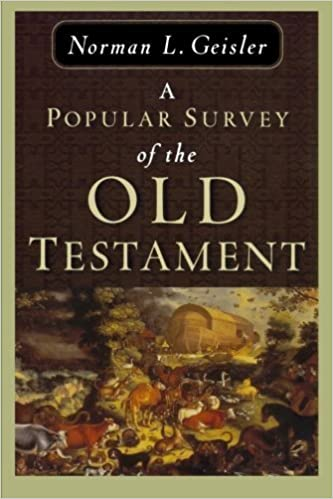 A Popular Survey of the Old Testament by Norman L. Geisler (1977-05-01)
