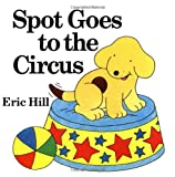 Spot Goes to the Circus, Eric Hill, 0399213171