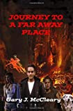 Journey to a Far Away Place, Gary McCleary, 1492892084