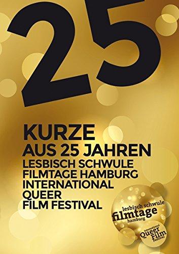 25 Kurze aus 25 Jahren - Lesbisch Schwule Filmtage Hamburg [2 DVDs]