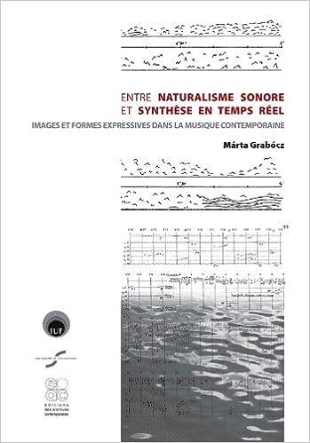 Livre Entre naturalisme sonore et synthèse en temps réel : Images et formes expressives dans la musique contemporaine pdf