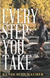Every Step You Take, Kevin Schumacher, 1458213765