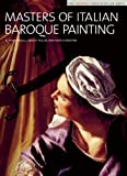 img - for Masters of Italian Baroque Painting: The Detroit Institute of Arts by R. Ward Bissell (2005-05-01) book / textbook / text book