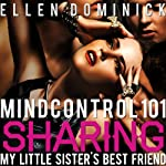 Mind Control 101: Sharing My Hypnotized Little Sister's Best Friend | Ellen Dominick