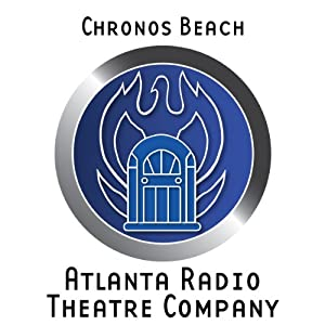 Chronos Beach (Dramatized) Hörspiel
